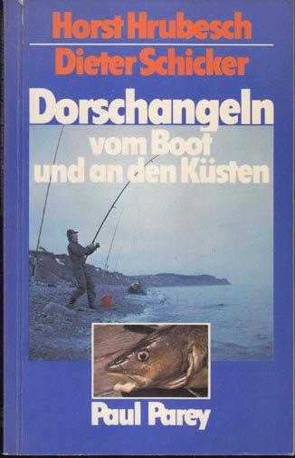 Dorschangeln vom Boot und an den Küsten vn Horst Hrubesch